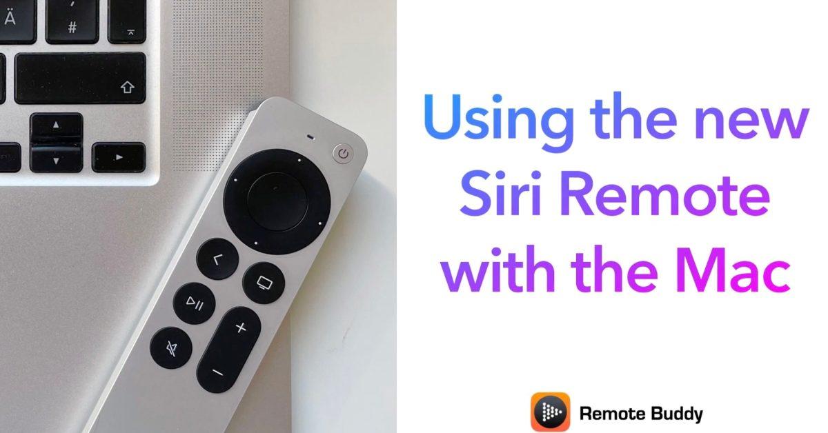 پشتیبانی جدید از Siri Remote برای ارائه ، رسانه ها ، و بیشتر با Remote Buddy به Mac ارائه می شود